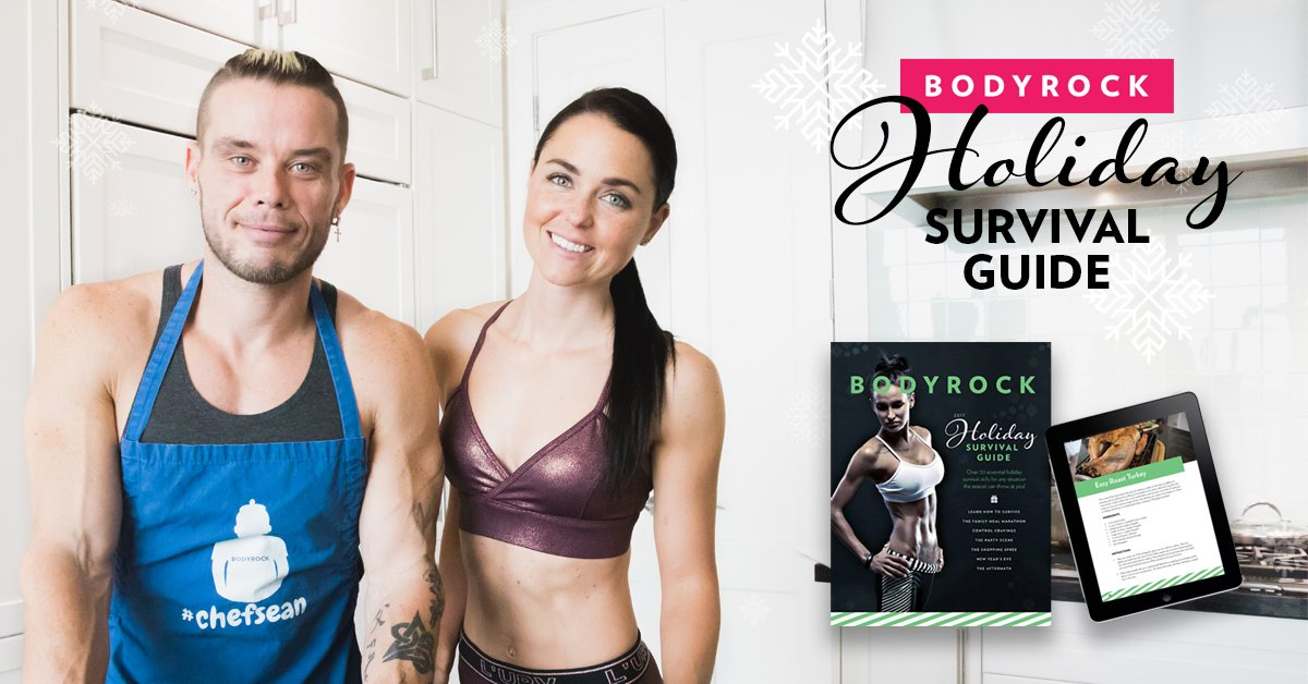The BodyRock Holiday Survival Guide