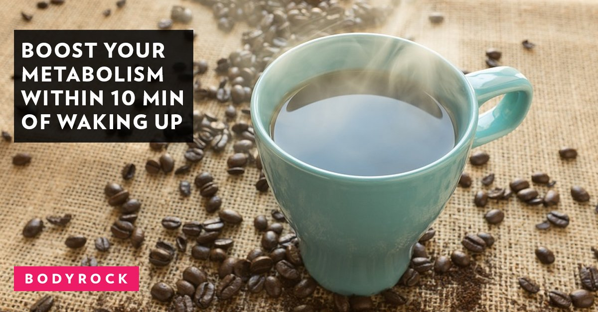 Boost Your Metabolism Within 10 Minutes of Waking Up