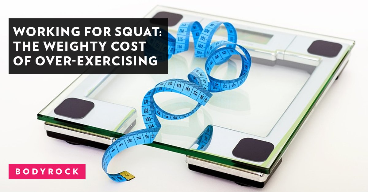 Working for Squat: The Weighty Cost of Over-Exercising