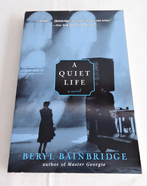 Beryl Bainbridge A Quiet Life Book Post War England Fiction 1999 US Edition