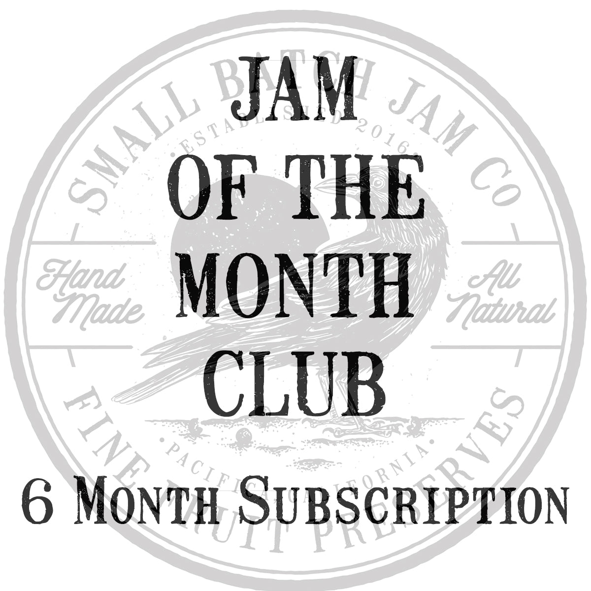 Jam Of The Month Club - 6 Month Subscription