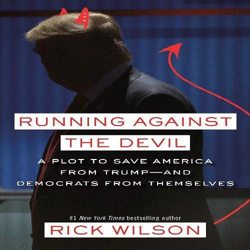 Against the Devil: A Plot to Save America from Trump--And Democrats from Themselves