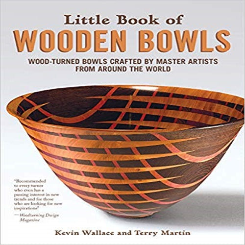 Little Book of Wooden Bowls: Wood-turned Bowls Crafted by Master Artists from Around
