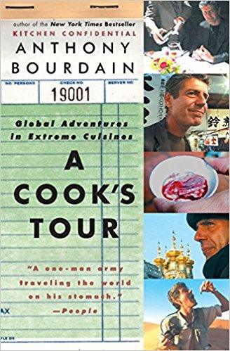 A Cook's Tour: Global Adventures in Extreme Cuisines