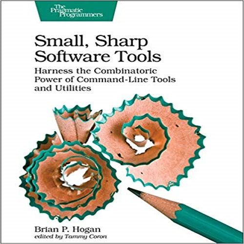 Small, Sharp Software Tools: Harness the Combinatoric Power of Command-line Tools and