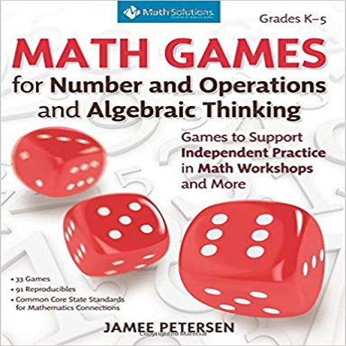 Math Games for Number and Operations and Algebraic Thinking: Games to Support Indep