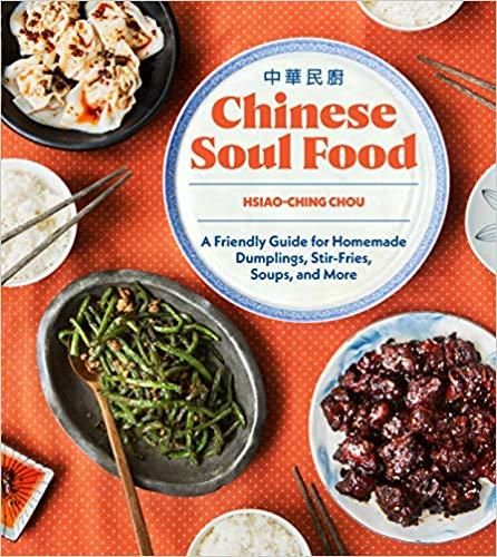 Chinese Soul Food: A Friendly Guide for Homemade Dumplings,Stir-Fries, Soups, and More