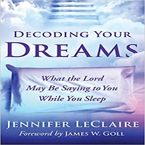 Decoding Your Dreams: What the Lord May Be Saying to You While You Sleep (Library)