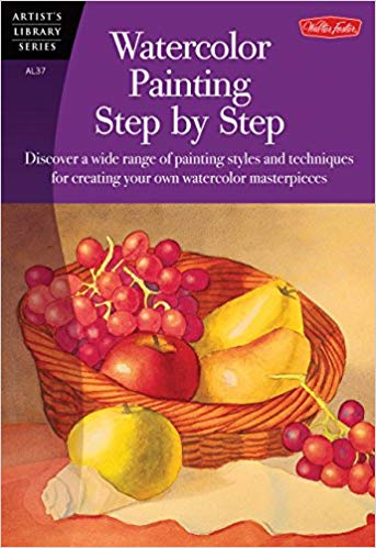 Watercolor Painting Step by Step: Discover a Wide Range of Painting Styles