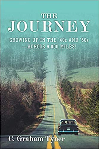 The Journey: Growing Up in the '40s and '50s-Across 9,000 Miles!