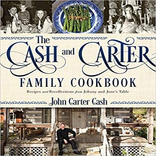 The Cash and Carter Family Cookbook: Recipes and Recollections from Johnny and June's