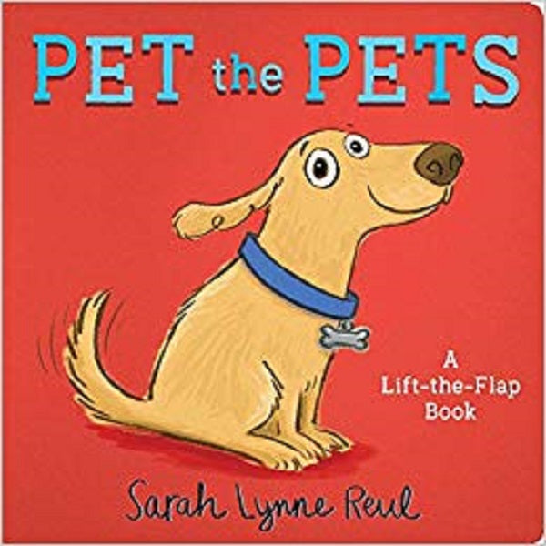 Pet the Pets: A Lift-the-Flap Book