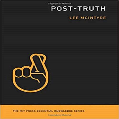 Post-Truth (MIT Press Essential Knowledge series)