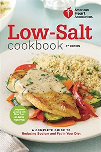 American Heart Association Low-Salt Cookbook, 4th Edition: A Complete Guide to Reducin