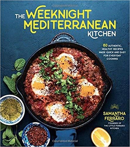 The Weeknight Mediterranean Kitchen: 80 Authentic,Healthy Recipes Made Quick and Easy