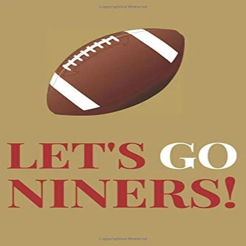 "Let's Go Niners!: Notebook (8.5"" X 11"") Gift for Football Fans of the San Francisco 49ers"