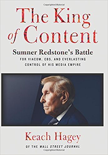 The King of Content: Sumner Redstone's Battle for Viacom, CBS, and Everlasting Control of