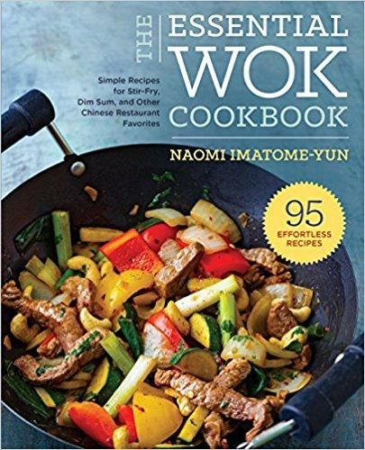 Essential Wok Cookbook: A Simple Chinese Cookbook for Stir-Fry, Dim Sum, and Other