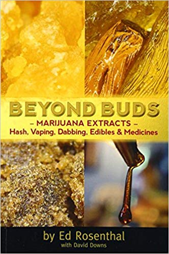 Beyond Buds: Marijuana Extractsahash, Vaping, Dabbing, Edibles and Medicines (Revised)