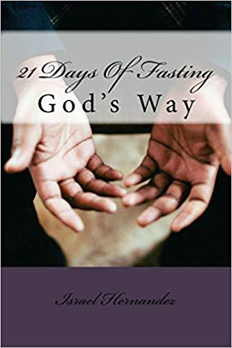 21 Days of Fasting: God's Way