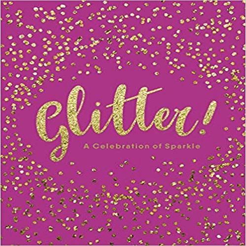 Glitter!: A Celebration of Sparkle
