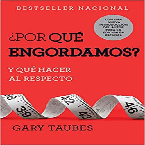 ¿Por qué engordamos? / Why We Get Fat? (¿Por qué engordamos? / Why We Get Fat?)