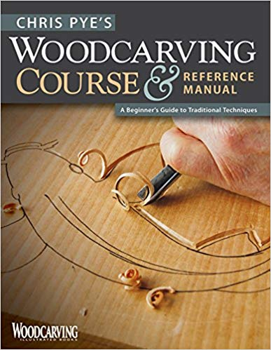Chris Pye's Woodcarving Course & Reference Manual: A Beginner's Guide to Traditional