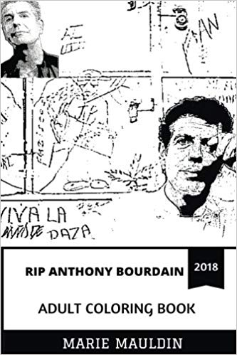 RIP Anthony Bourdain Adult Coloring Book: Celebrity Chef and TV Personality, RIP Legend