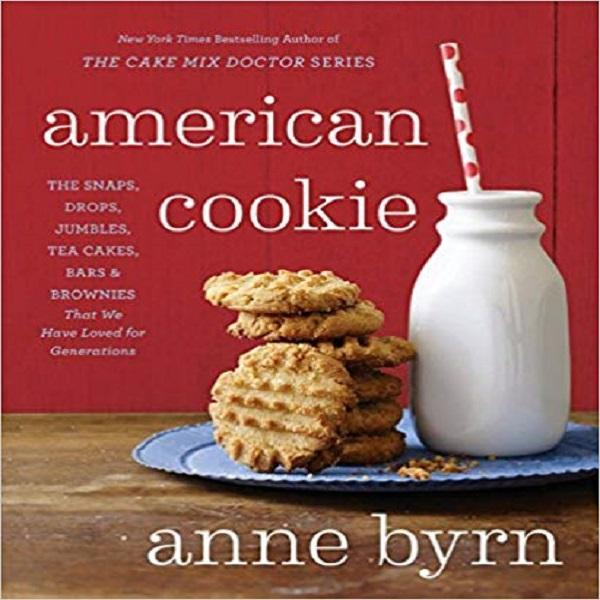 American Cookie: The Snaps, Drops, Jumbles, Tea Cakes, Bars & Brownies That We Have Lo