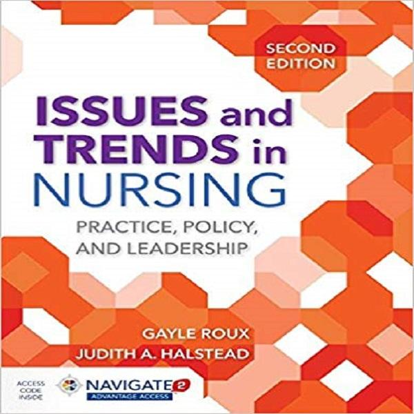 Issues and Trends in Nursing: Practice, Policy and Leadership