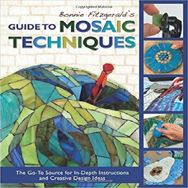 Bonnie Fitzgerald's Guide to Mosaic Techniques: The Go-To Source for In-Depth Instruction