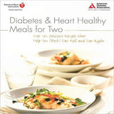 Diabetes & Heart Healthy Meals for Two: Over 170 Delicious Recipes that Help You (Both)