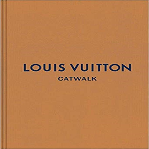 Louis Vuitton: The Complete Fashion Collections ( Catwalk )