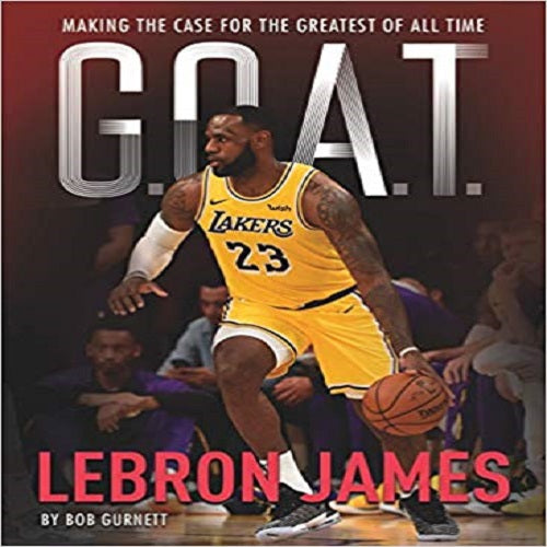 Lebron James: Making the Case for Greatest of All Time