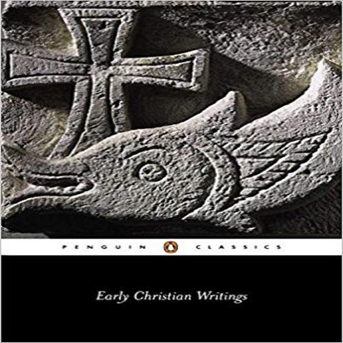 Early Christian Writings: The Apostolic Fathers (Penguin Classics)