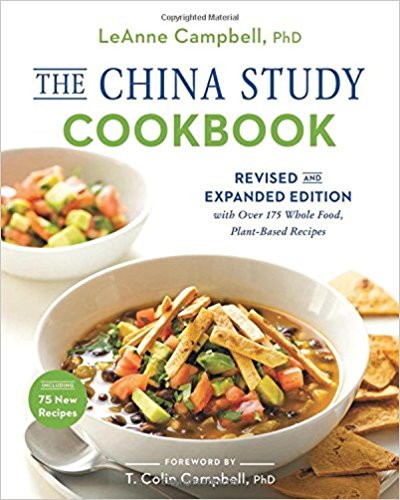 The China Study Cookbook: Revised and Expanded Edition with Over 175 Whole Food