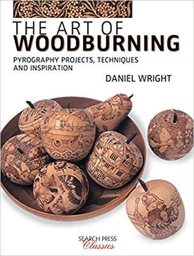 The Art of Woodburning: Pyrography projects, techniques and inspiration