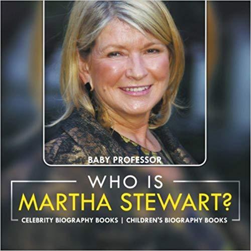 Who Is Martha Stewart? Celebrity Biography Books | Children's Biography Books