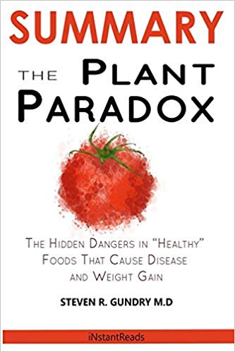 SUMMARY Of The Plant Paradox:The Hidden Dangers in Healthy Foods That Cause Disease