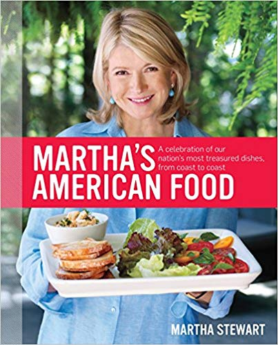 Martha's American Food: A Celebration of Our Nation's Most Treasured Dishes, from Coast