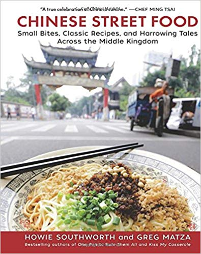 Chinese Street Food: Small Bites, Classic Recipes, and Harrowing Tales Across the Middle