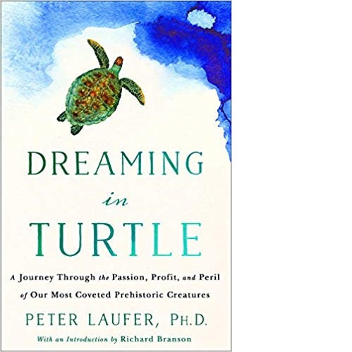 Dreaming in Turtle: A Journey Through the Passion, Profit, and Peril of Our Most Coveted