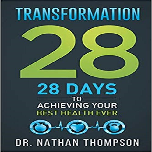 Transformation 28: 28 Days to Achieving Your Best Health Ever