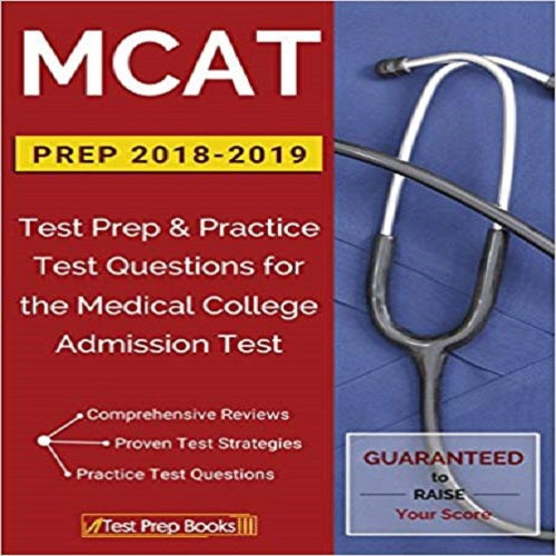 MCAT Prep 2018-2019: Test Prep & Practice Test Questions for the Medical College Admiss