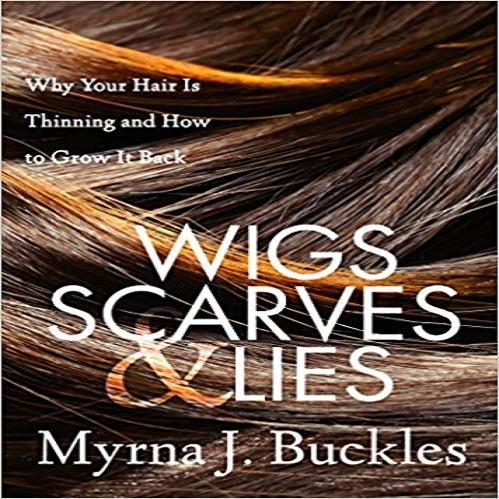 Wigs, Scarves & Lies: Why Your Hair Is Thinning and How to Grow It Back