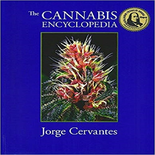 The Cannabis Encyclopedia: The Definitive Guide to Cultivation & Consumption of Medical