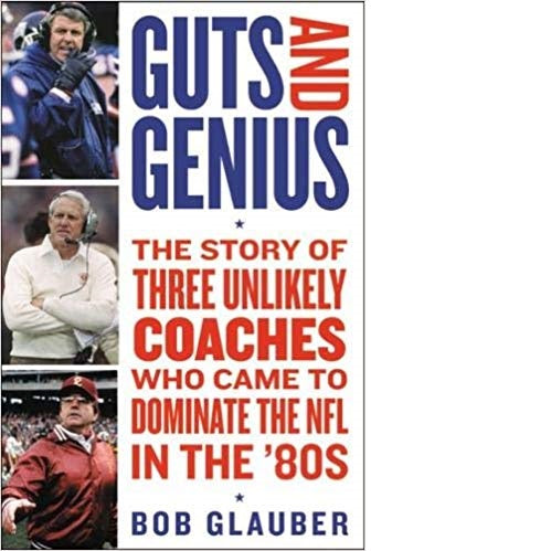 Guts and Genius: The Story of Three Unlikely Coaches Who Came to Dominate the NFL
