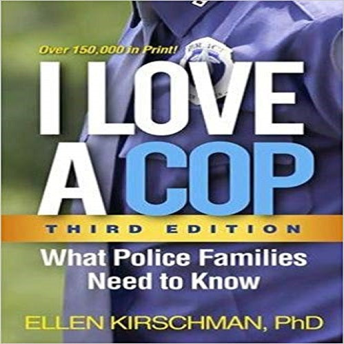 I Love a Cop, Third Edition: What Police Families Need to Know (3RD ed.)