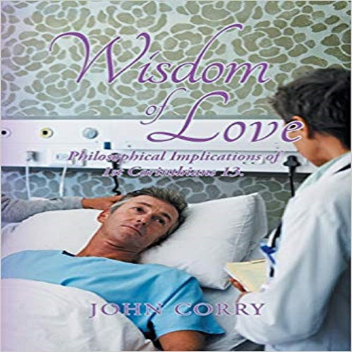 Wisdom of Love: Philosophical Implications of 1st Corinthians 13.