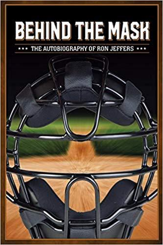 Behind the Mask: The Autobiography of Ron Jeffers